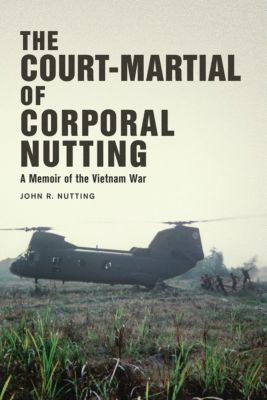 The Court-Martial of Corporal Nutting, John R. Nutting