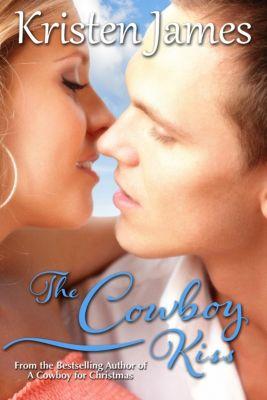 The Cowboy Kiss (Romance Short Story), Kristen James