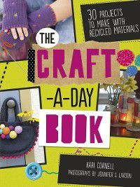 The Craft-a-Day Book, Kari Cornell