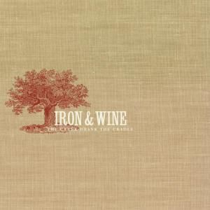 The Creek Drank The Cradle, Iron And Wine