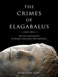 The Crimes of Elagabalus, Martijn Icks
