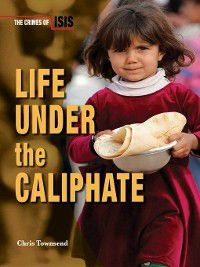 The Crimes of ISIS: Life Under the Caliphate, Chris Townsend
