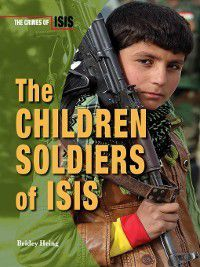 The Crimes of ISIS: The Children Soldiers of ISIS, Bridey Heing