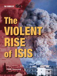 The Crimes of ISIS: The Violent Rise of ISIS, Chris Townsend