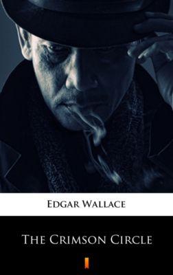 The Crimson Circle, Edgar Wallace