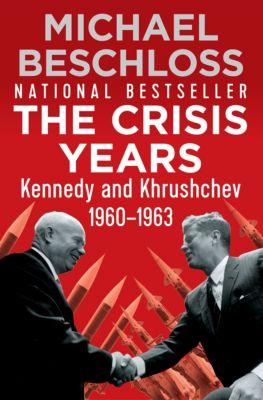 The Crisis Years, Michael Beschloss