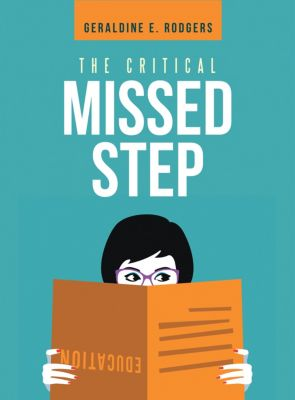 The Critical Missed Step, Geraldine E Rodgers