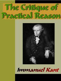 The Critique of Practical Reason, Immanuel Kant