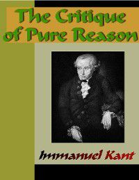 The Critque of Pure Reason, Immanuel Kant
