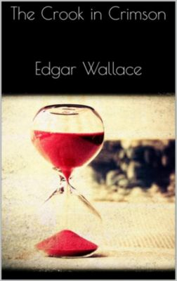 The Crook in Crimson, Edgar Wallace