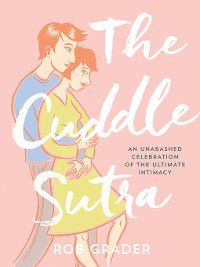 The Cuddle Sutra, Rob Grader