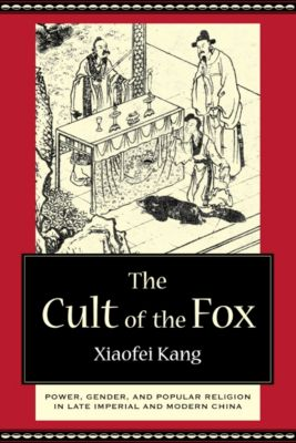 The Cult of the Fox, Xiaofei Kang