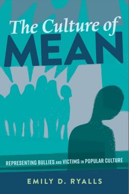 The Culture of Mean, Emily D. Ryalls