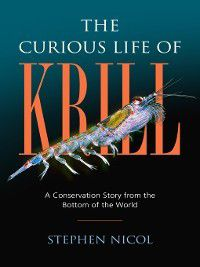 The Curious Life of Krill, Stephen Nicol