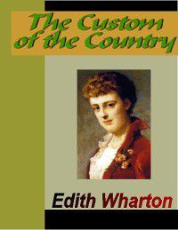 The Custom of the Country, Edith Wharton