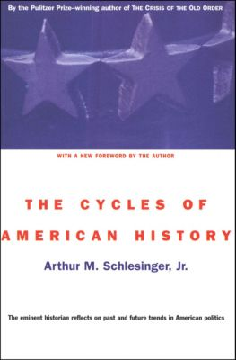 The Cycles of American History, Arthur M. Schlesinger Jr.