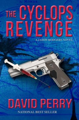 The Cyclops Revenge: A Jason Rodgers Novel, David Perry