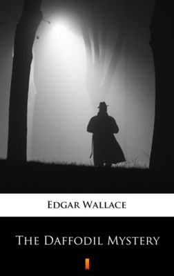 The Daffodil Mystery, Edgar Wallace