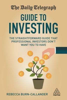The Daily Telegraph Guide to Investing, Rebecca Burn-Callander