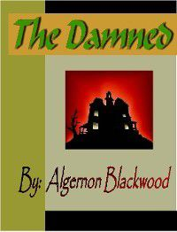The Damned, Algernon Blackwood
