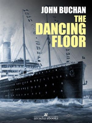 The Dancing Floor, John Buchan