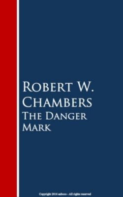The Danger Mark, Robert W. Chambers