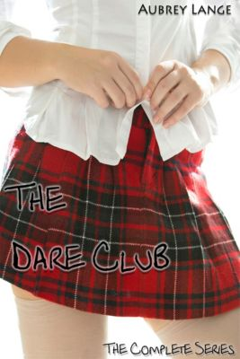 The Dare Club: The Complete Series, Aubrey Lange