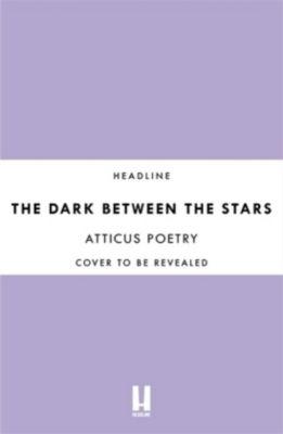 The Dark Between Stars, Atticus Poetry