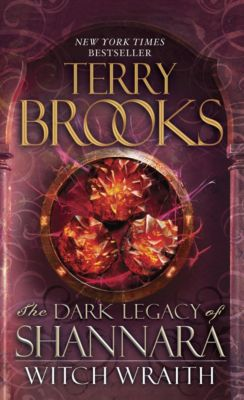 The Dark Legacy of Shannara 03. Witch Wraith, Terry Brooks