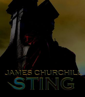 The Dark Legend Dossier: Sting (The Dark Legend Dossier, #4), James Churchill