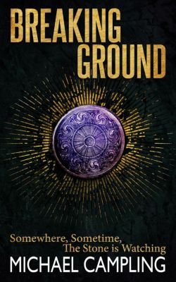 The Darkeningstone: Breaking Ground (The Darkeningstone, #0), Michael Campling
