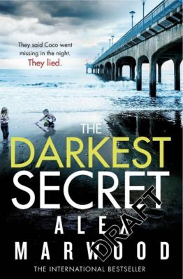 The Darkest Secret, Alex Marwood
