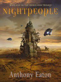The Darklands Trilogy: Nightpeople, Anthony Eaton