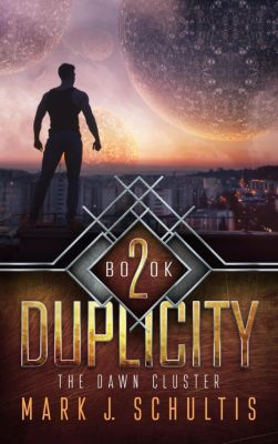 The Dawn Cluster: The Dawn Cluster II: Duplicity, Mark J. Schultis