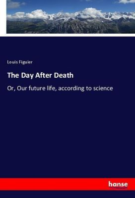 The Day After Death, Louis Figuier