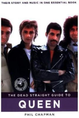 The Dead Straight Guide To Queen, Phil Chapman