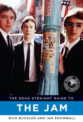 The Dead Straight Guide to The Jam, Rick Buckler, Ian Snowball