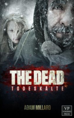 The Dead, Todeskälte - Adam Millard |