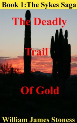 The Deadly Trail of Gold, William James Stoness