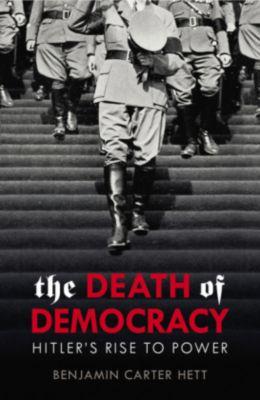 The Death of Democracy, Benjamin Carter Hett