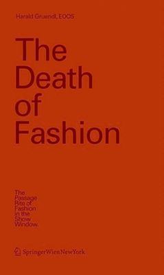 The Death of Fashion, Harald Gruendl