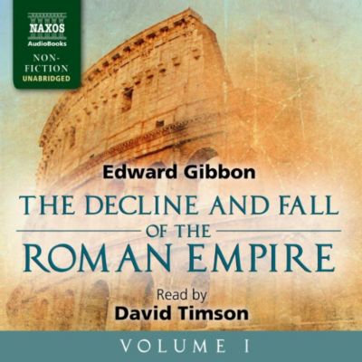 The Decline and Fall of the Roman Empire, Vol. 1 (Unabridged), Edward Gibbon