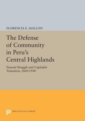 The Defense of Community in Peru's Central Highlands, Florencia E. Mallon