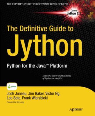 The Definitive Guide to Jython, Donna L. Baker, Jim Baker, Josh Juneau, Victor Ng, Alex Ng, Frank Wierzbicki, Leo Soto Muoz