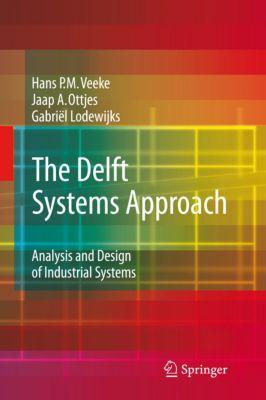 The Delft Systems Approach, Gabriel Lodewijks, Jaap A. Ottjes, Hans P. M. Veeke