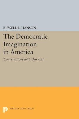 The Democratic Imagination in America, Russell L. Hanson