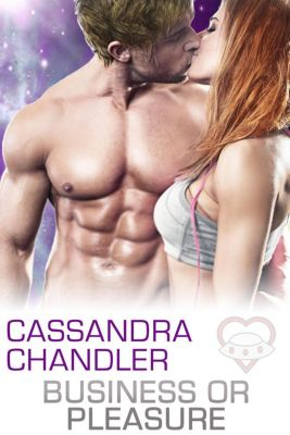 The Department of Homeworld Security: Business or Pleasure (The Department of Homeworld Security, #3), Cassandra Chandler