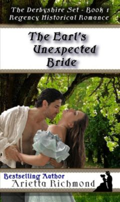 The Derbyshire Set: The Earl's Unexpected Bride, Arietta Richmond