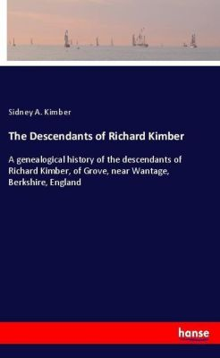 The Descendants of Richard Kimber, Sidney A. Kimber
