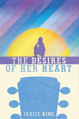 The Desires of Her Heart, Janice King